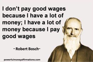 Wise Quote about Money by Robert Bosch