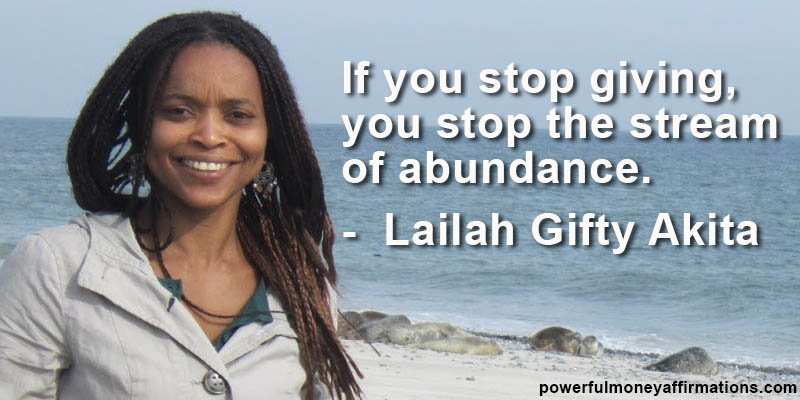 If you stop giving, you stop the stream of abundance - Lailah Gifty Akita