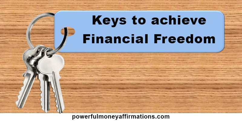 Keys to achieve Financial Freedom