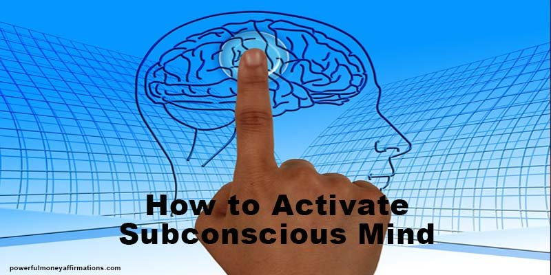 How To Activate Subconscious Mind