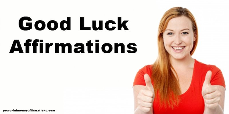 Good Luck Affirmations – Affirmations for Good Fortune