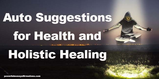Auto Suggestions for Health and Holistic Healing