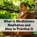 What is Mindfulness Meditation and How to Practice It