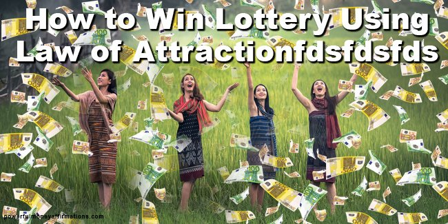 How to Win Lottery Using Law of Attraction