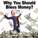 Why You Should Bless Money