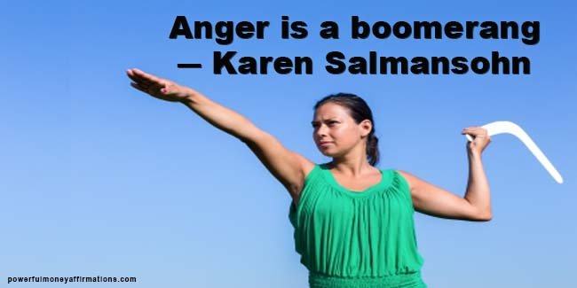 Anger is a boomerang