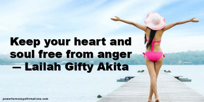 Keep your heart and soul free from anger