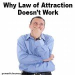 Why Law of Attraction Fails to work