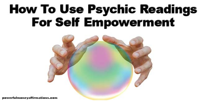 How To Use Psychic Readings For Self Empowerment