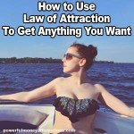 How to Use Law of Attraction To Get Anything You Want