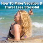 How To Make Vacation And Travel Less Stressful