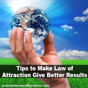Tips To Make Law Of Attraction Give Better Results ...