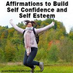 Affirmations to Build Self Confidence and Self Esteem