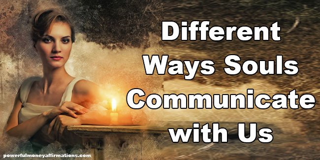 Different Ways Spirit Communicate with us