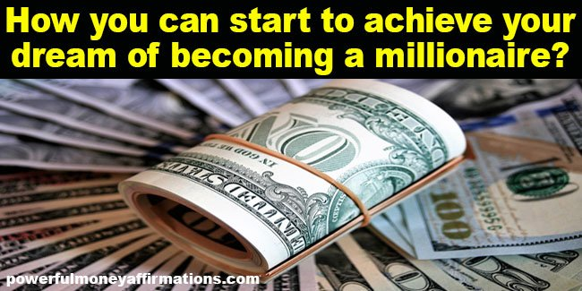 How you can start to achieve your dream of becoming a millionaire