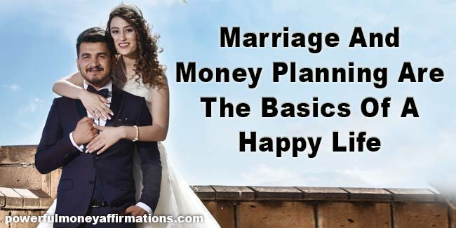 Marriage And Money Planning Are The Basics Of A Happy Life