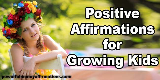 Positive Affirmations for Growing Kids