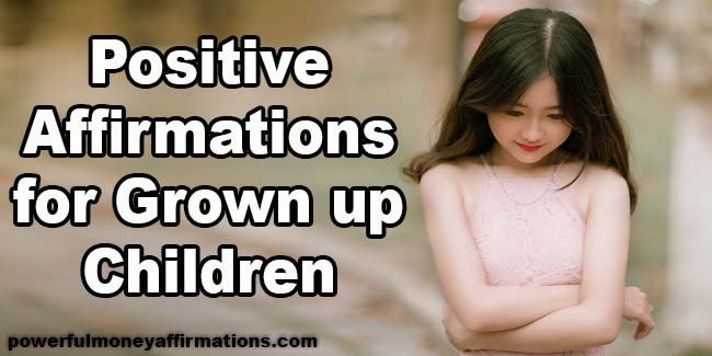 Positive Affirmations for Grown up Children