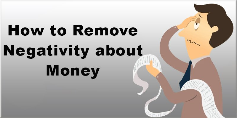 How to remove negativity about money