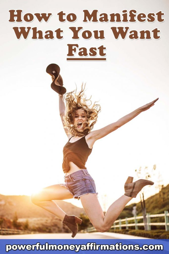How to Manifest What You Want Fast