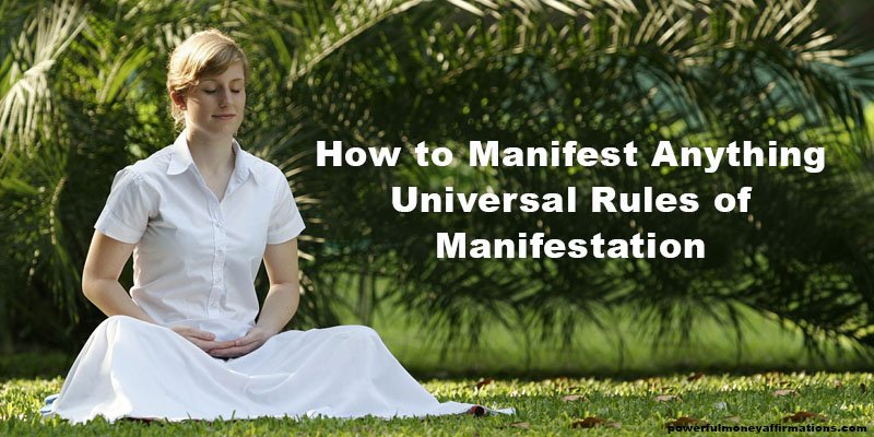 How to Manifest Anything – Universal Rules of Manifestation