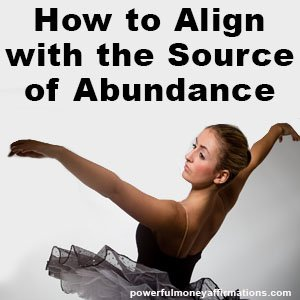 How to Align with the Source of Abundance