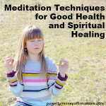 Meditation for Good Health and Spiritual Healing