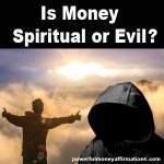 Is Money Spiritual or Evil