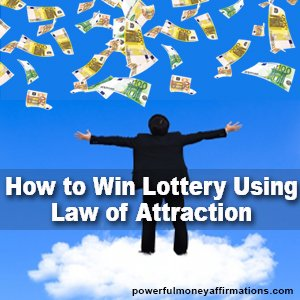 How to Win Lottery Using Law of Attraction - Powerful Money