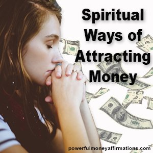Spiritual Ways of Attracting Money