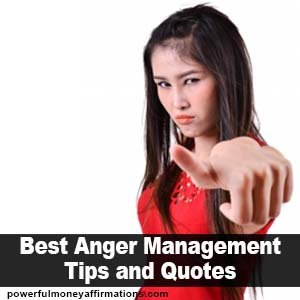 Best Anger Management Tips And Quotes Powerful Money Affirmations