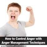 How to control anger with Anger Management Techniques