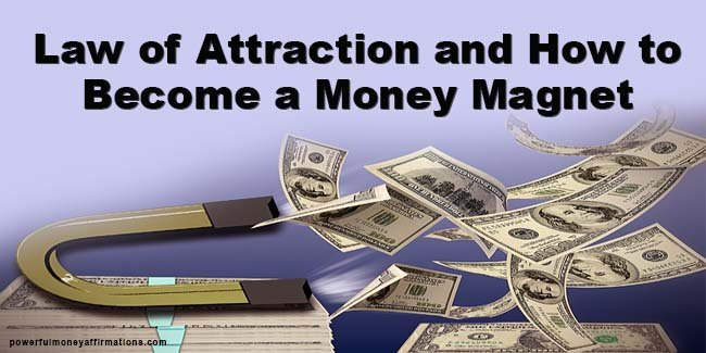 Law of Attraction and How to Become a Money Magnet