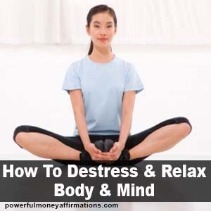 How to Destress and Relax Body And Mind