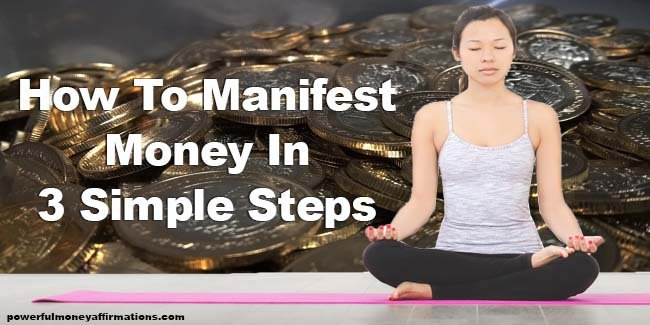 How To Manifest Money In 3 Simple Steps