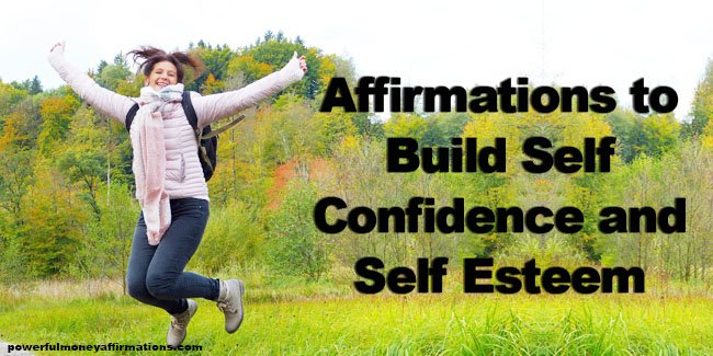 Affirmations to Build Self Esteem and Self Confidence