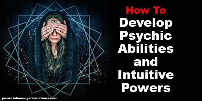 How to Develop Psychic and Intuitive Abilities