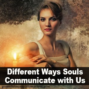 Different Ways Spirits Communicate with us