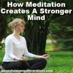 Meditation Creates A Stronger Mind