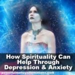 How Spirituality Can Help Through Depression And Anxiety