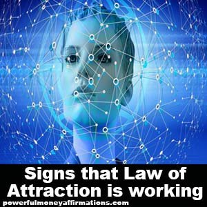 Signs that Law of Attraction is working
