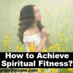How to Achieve Spiritual Fitness