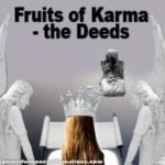 Fruits of Karma the Deeds