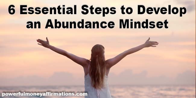 6 Essential Steps to Develop an Abundance Mindset