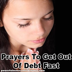 Prayers To Get Out Of Debt Fast