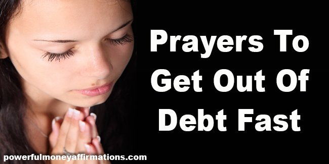 Prayers To Get Out Of Debt Fast - Powerful Money Affirmations
