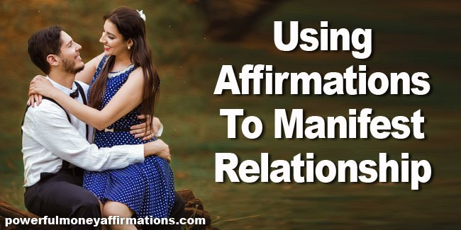 Using Affirmations To Manifest Relationship