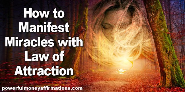 How to Manifest Miracles with Law of Attraction