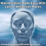 Manifestation Made Easy With Law of Attraction Hacks
