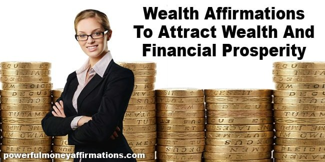 Wealth Affirmations To Attract Wealth And Financial Prosperity